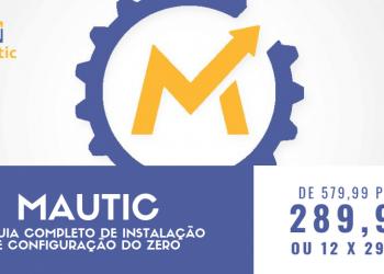 Mautic: O Guia Completo de Instalação e Configuração do Zero