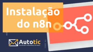 Instalação-do-n8n-Autotic